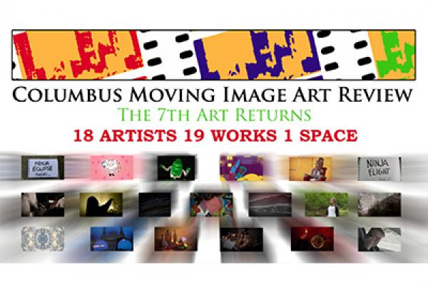 image featuring logo for the Columbus moving image art review with the text, the 7th art returns, 18 artists 19 works 1 space followed by video stills from the films that will be screened at the 32nd screening