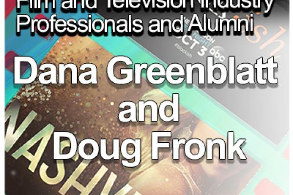 Thumbnail displaying the following text. Q&A with Film and Television Industry Professionals and Alumni Dana Greenblatt and Doug Fronk Friday, October 6th